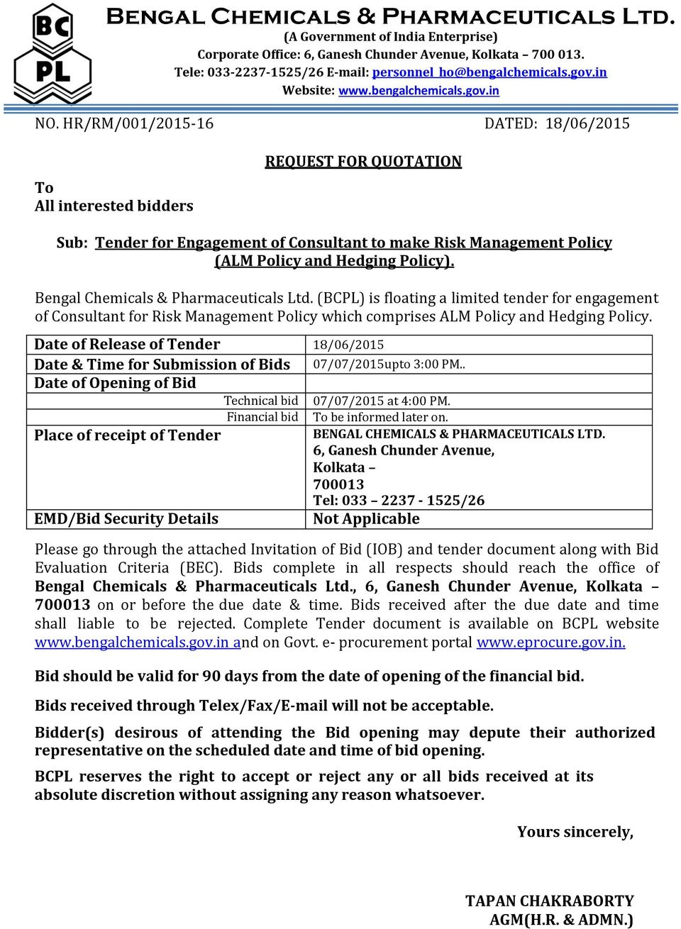 HR/RM/001/2015-16 DATED: 18/06/2015 To All interested bidders REQUEST FOR QUOTATION Sub: Tender for Engagement of Consultant to make Risk Management Policy (ALM Policy and Hedging Policy).