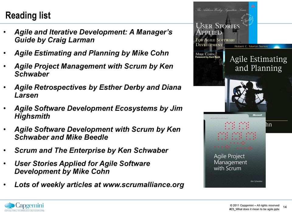 Development Ecosystems by Jim Highsmith Agile Software Development with Scrum by Ken Schwaber and Mike Beedle Scrum and The