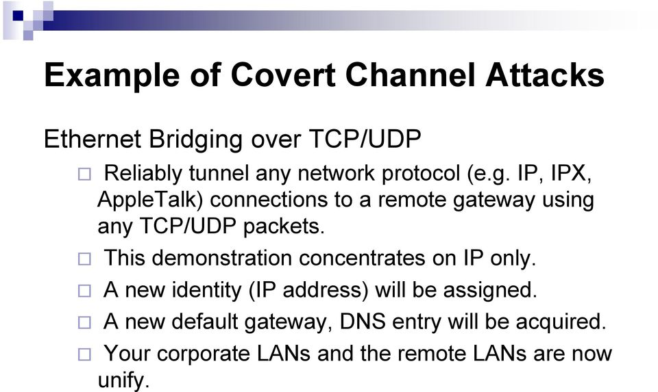 This demonstration concentrates on IP only. A new identity (IP address) will be assigned.