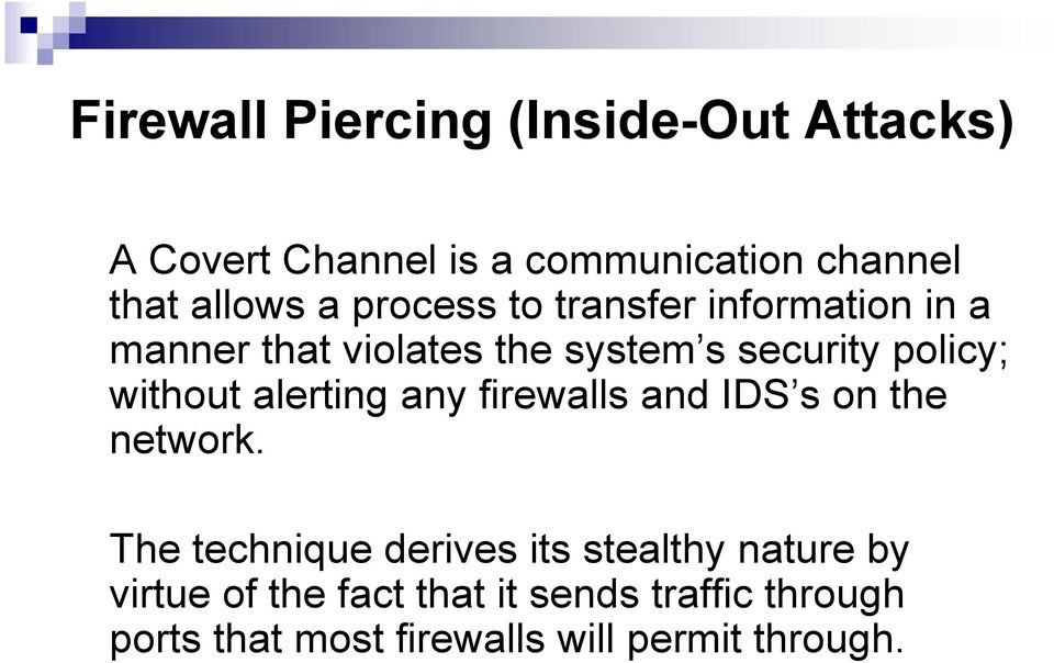 without alerting any firewalls and IDS s on the network.
