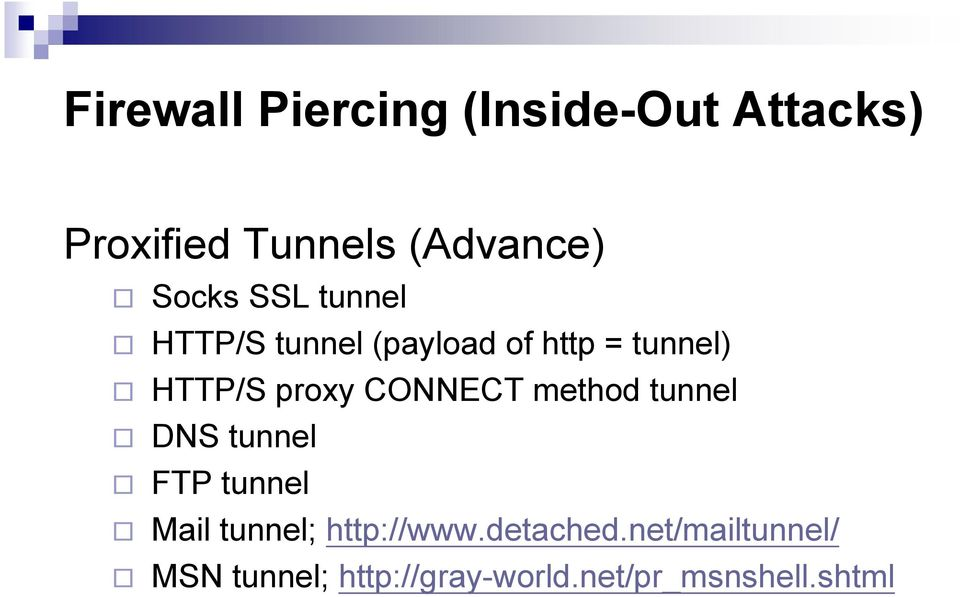 CONNECT method tunnel DNS tunnel FTP tunnel Mail tunnel; http://www.