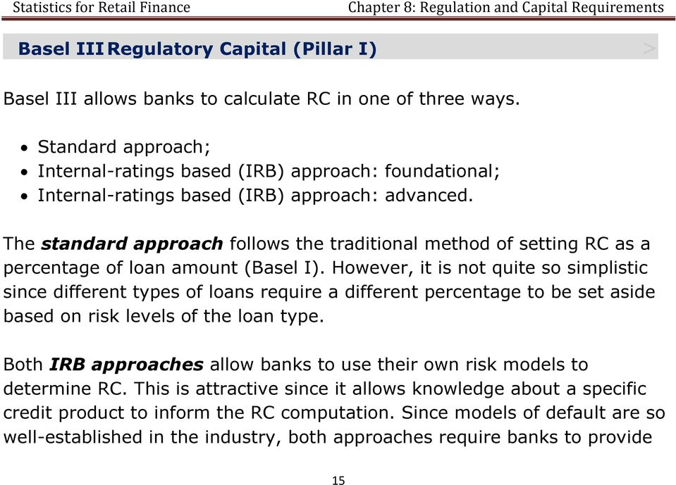 The standard approach follows the traditional method of setting RC as a percentage of loan amount (Basel I).
