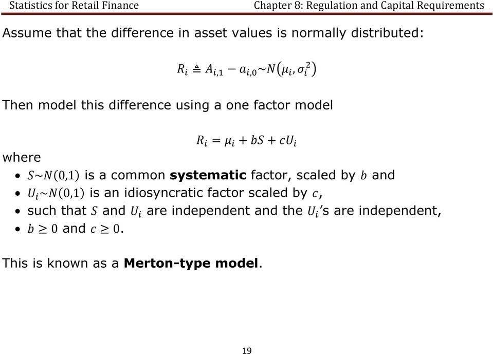 factor, scaled by and ( ) is an idiosyncratic factor scaled by, such that and