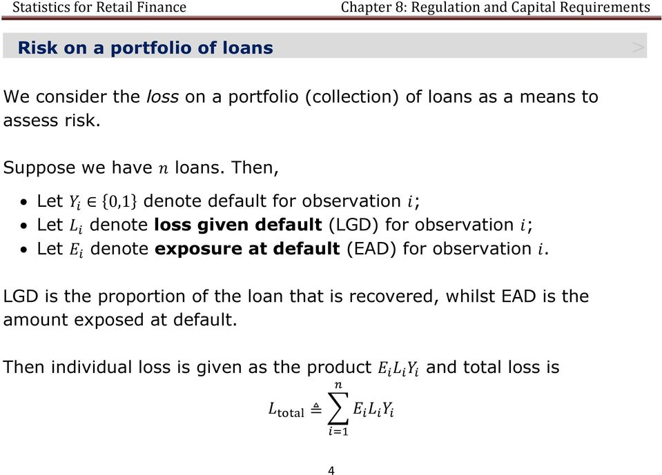 Then, Let { } denote default for observation ; Let denote loss given default (LGD) for observation ; Let denote