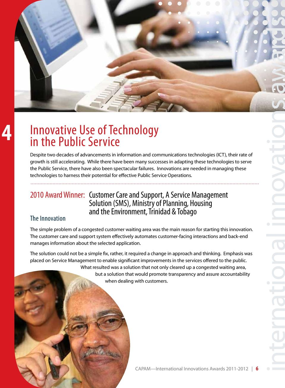 Innovations are needed in managing these technologies to harness their potential for effective Public Service Operations.