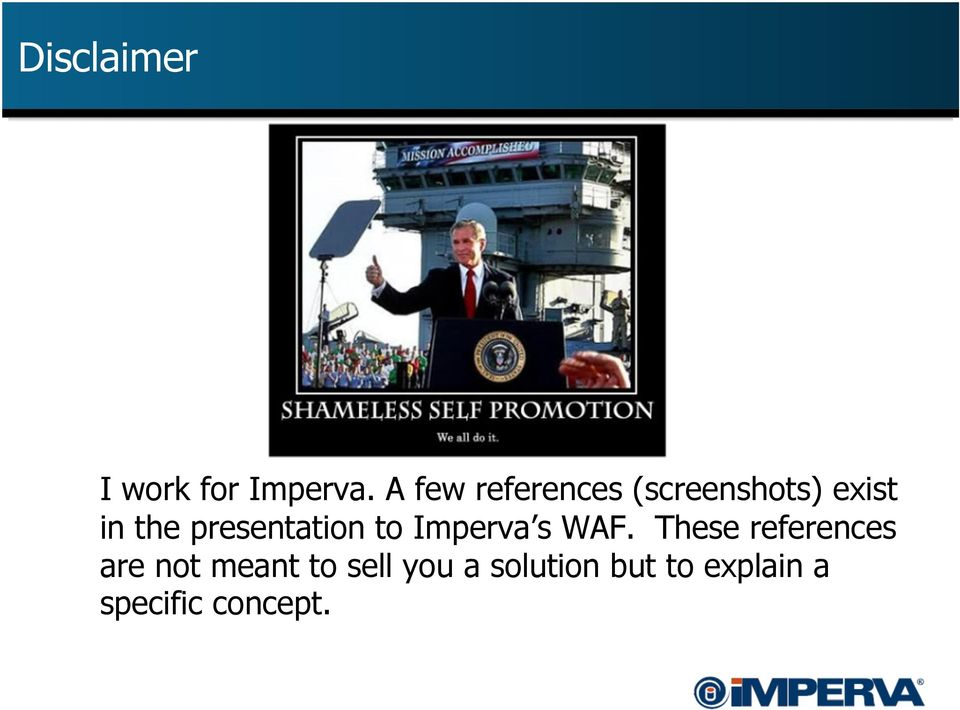 presentation to Imperva s WAF.