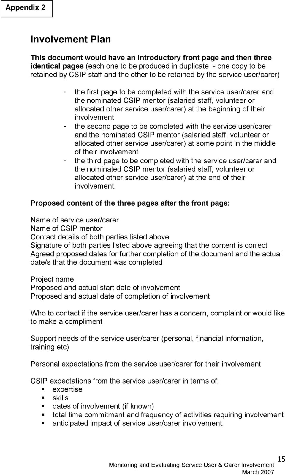 user/carer) at the beginning of their involvement - the second page to be completed with the service user/carer and the nominated CSIP mentor (salaried staff, volunteer or allocated other service