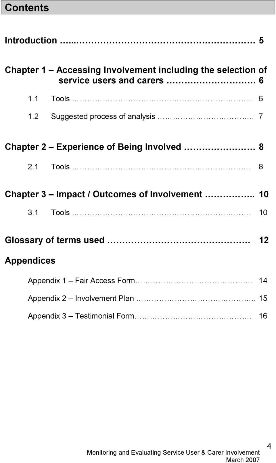 . 6 1.2 Suggested process of analysis.. 7 Chapter 2 Experience of Being Involved 8 2.1 Tools.