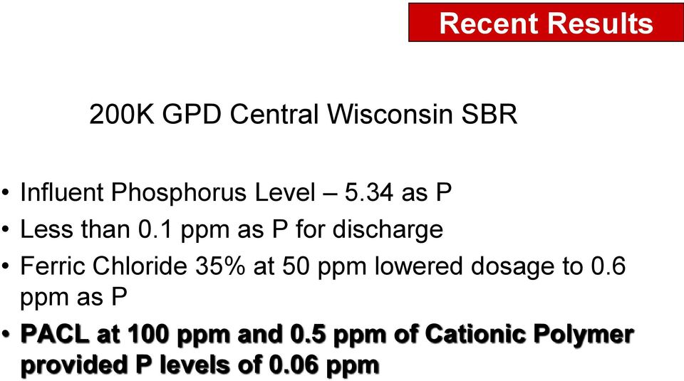 1 ppm as P for discharge Ferric Chloride 35% at 50 ppm lowered