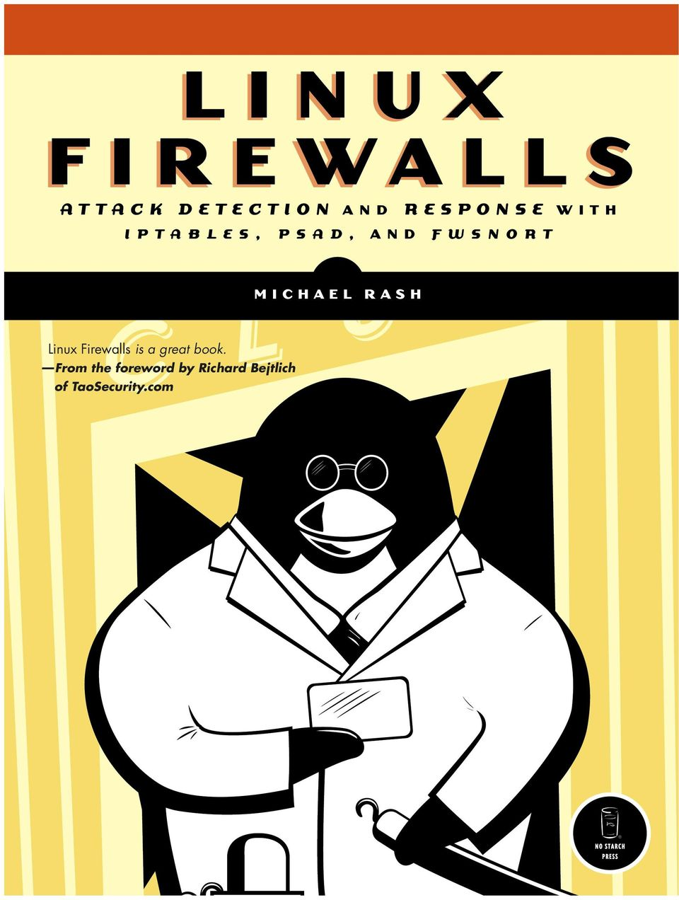 S N O R T M I C H A E L R A S H Linux Firewalls is a great