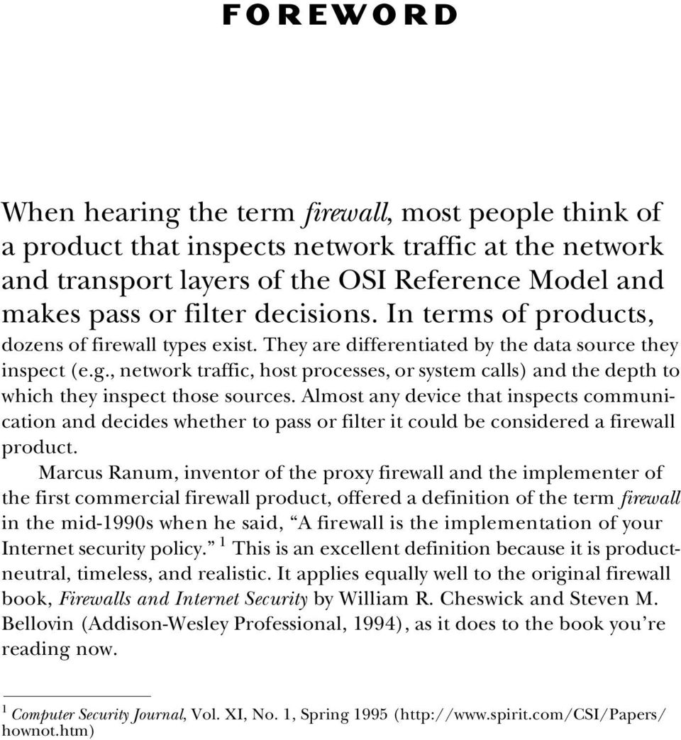 , network traffic, host processes, or system calls) and the depth to which they inspect those sources.