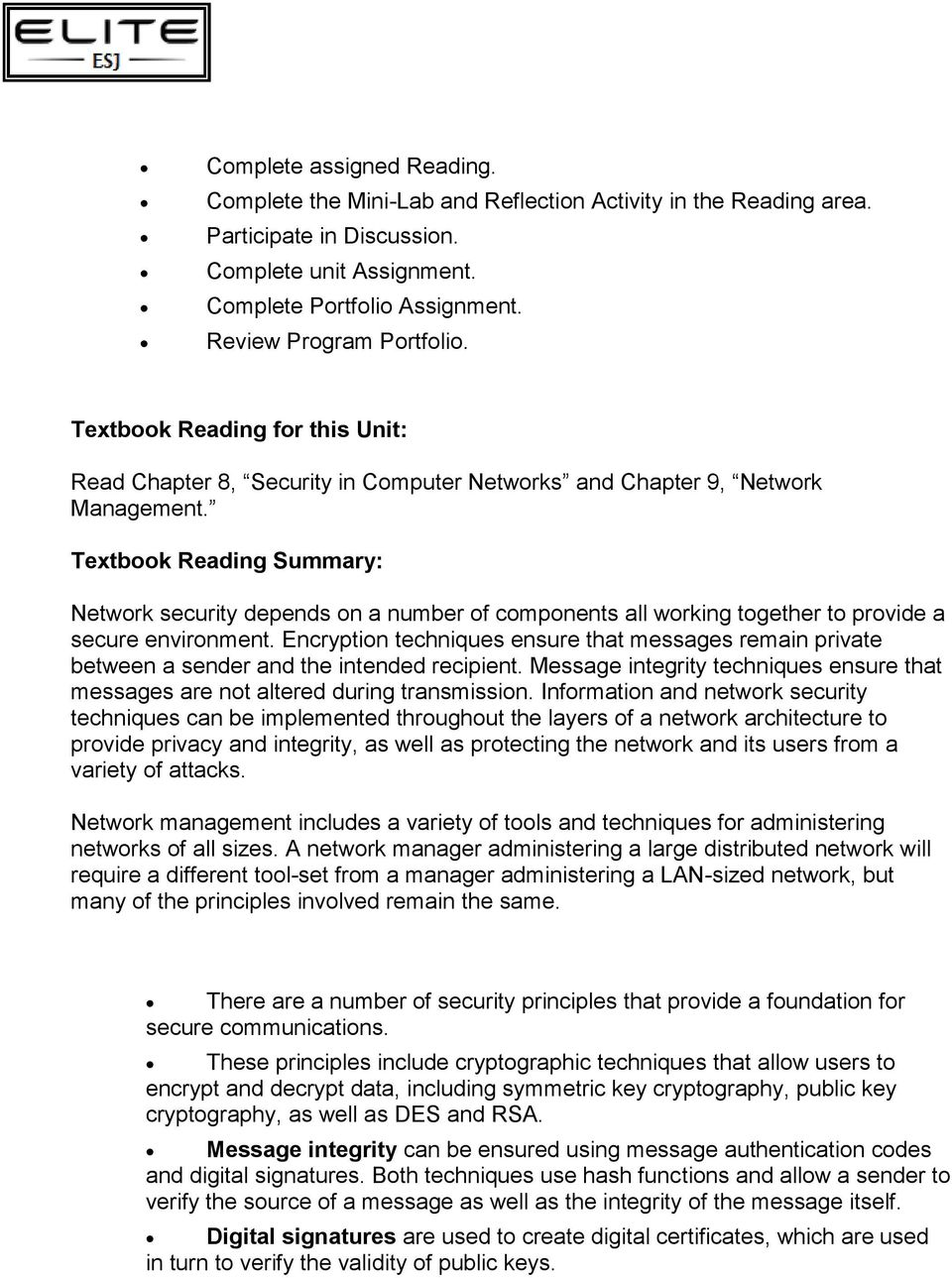 Textbook Reading Summary: Network security depends on a number of components all working together to provide a secure environment.