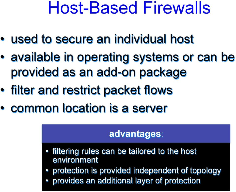 location is a server advantages: filtering rules can be tailored to the host