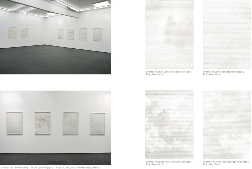 Oceans of air, eleven drawings, ink and pencil on paper, 77 x 109 cm, 2010, installation view