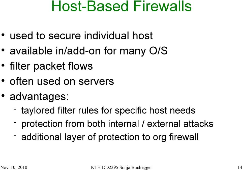 for specific host needs protection from both internal / external attacks