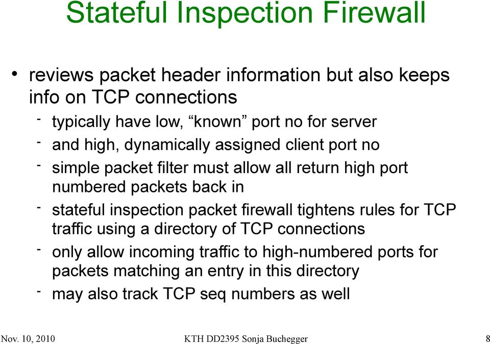 stateful inspection packet firewall tightens rules for TCP traffic using a directory of TCP connections only allow incoming traffic to