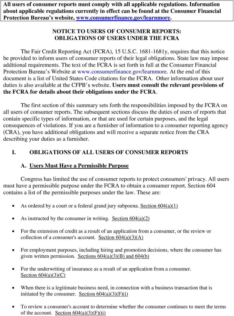 NOTICE TO USERS OF CONSUMER REPORTS: OBLIGATIONS OF USERS UNDER THE FCRA The Fair Credit Reporting Act (FCRA), 15 U.S.C. 1681-1681y, requires that this notice be provided to inform users of consumer reports of their legal obligations.