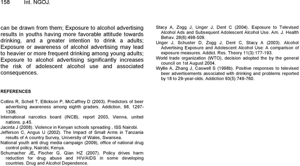 advertising may lead to heavier or more frequent drinking among young adults; Exposure to alcohol advertising significantly increases the risk of adolescent alcohol use and associated consequences.