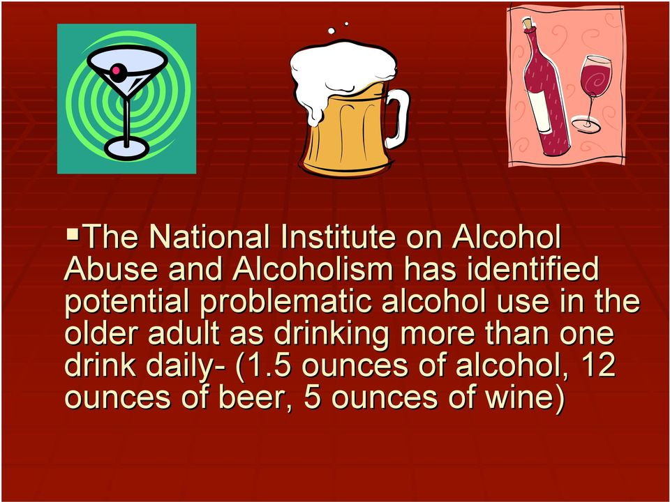older adult as drinking more than one drink daily- (1.