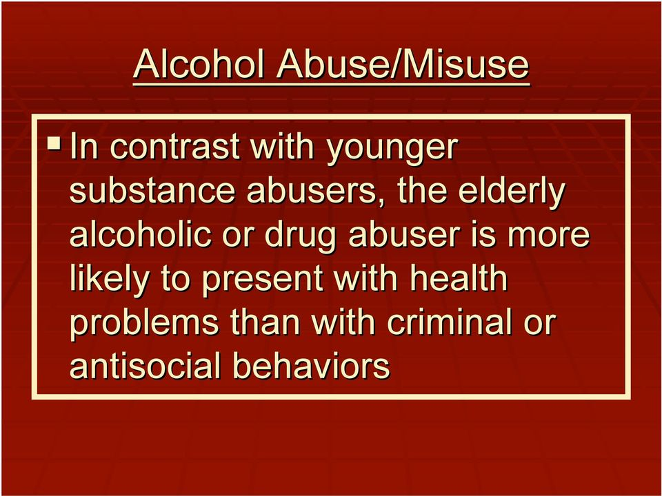 drug abuser is more likely to present with