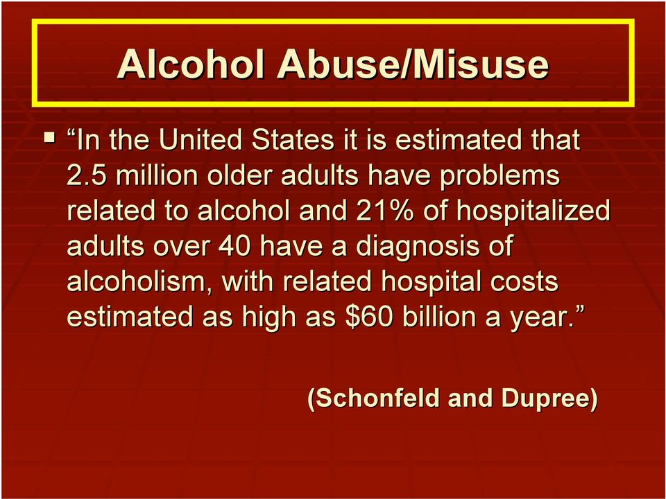 hospitalized adults over 40 have a diagnosis of alcoholism, with
