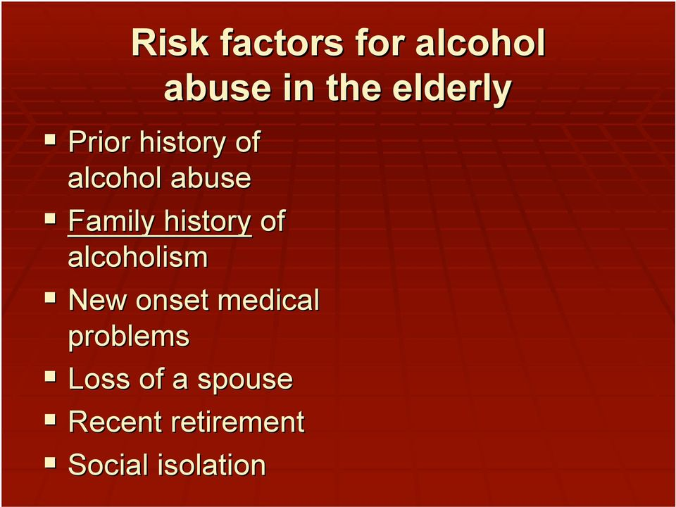 of alcoholism New onset medical problems Loss