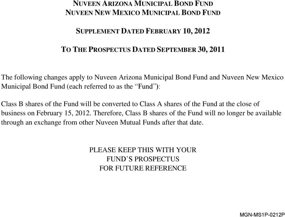 the Fund will be converted to Class A shares of the Fund at the close of business on February 15, 2012.