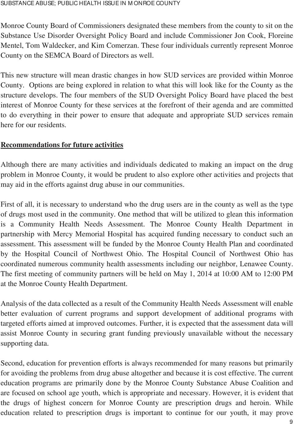 This new structure will mean drastic changes in how SUD services are provided within Monroe County.