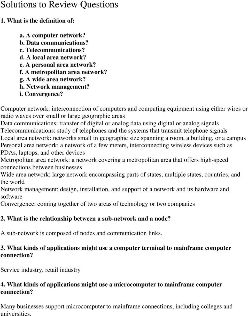 Computer network: interconnection of computers and computing equipment using either wires or radio waves over small or large geographic areas Data communications: transfer of digital or analog data