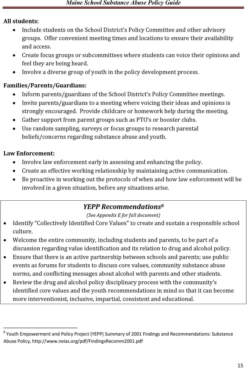 Involve a diverse group of youth in the policy development process. Families/Parents/Guardians: Inform parents/guardians of the School District s Policy Committee meetings.