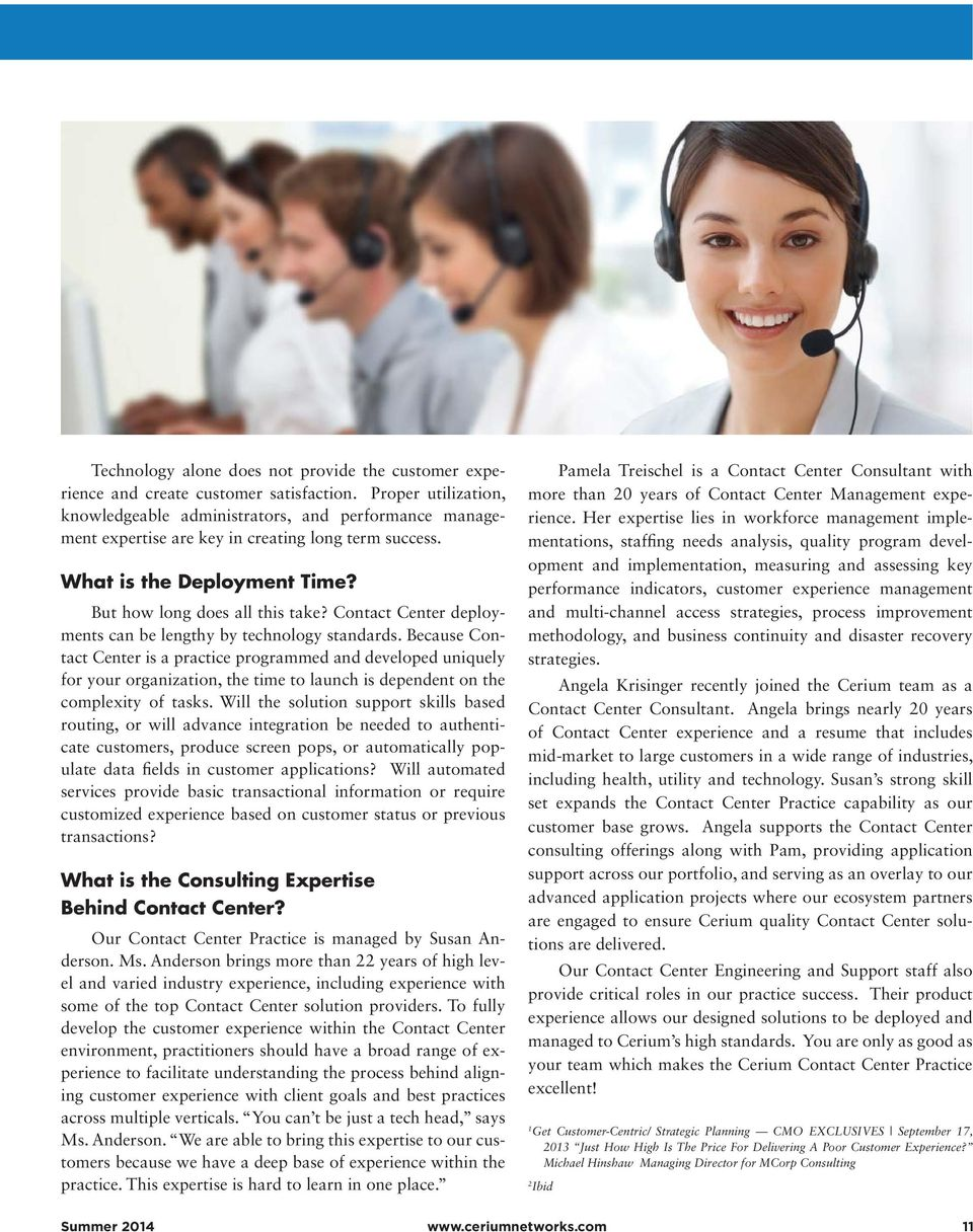 Contact Center deployments can be lengthy by technology standards.