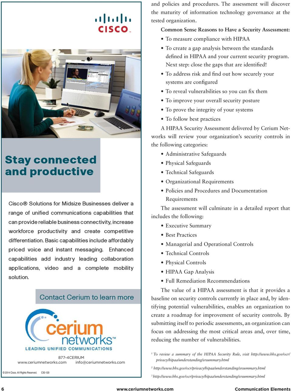 Enhanced capabilities add industry leading collaboration applications, video and a complete mobility solution. Contact Cerium to learn more and policies and procedures.