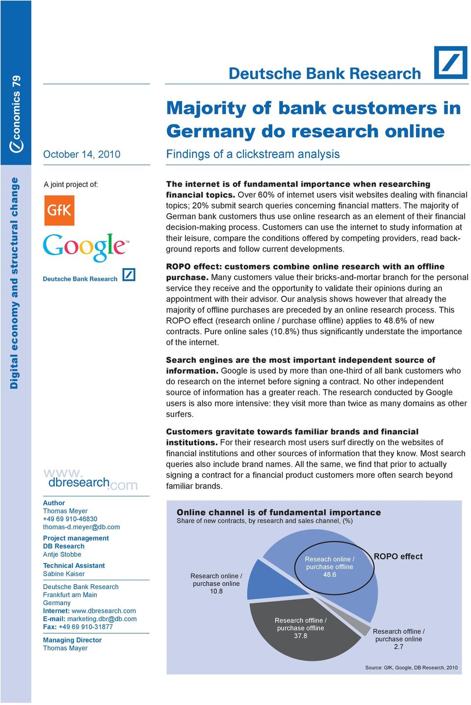 The majority of German bank customers thus use online research as an element of their financial decision-making process.