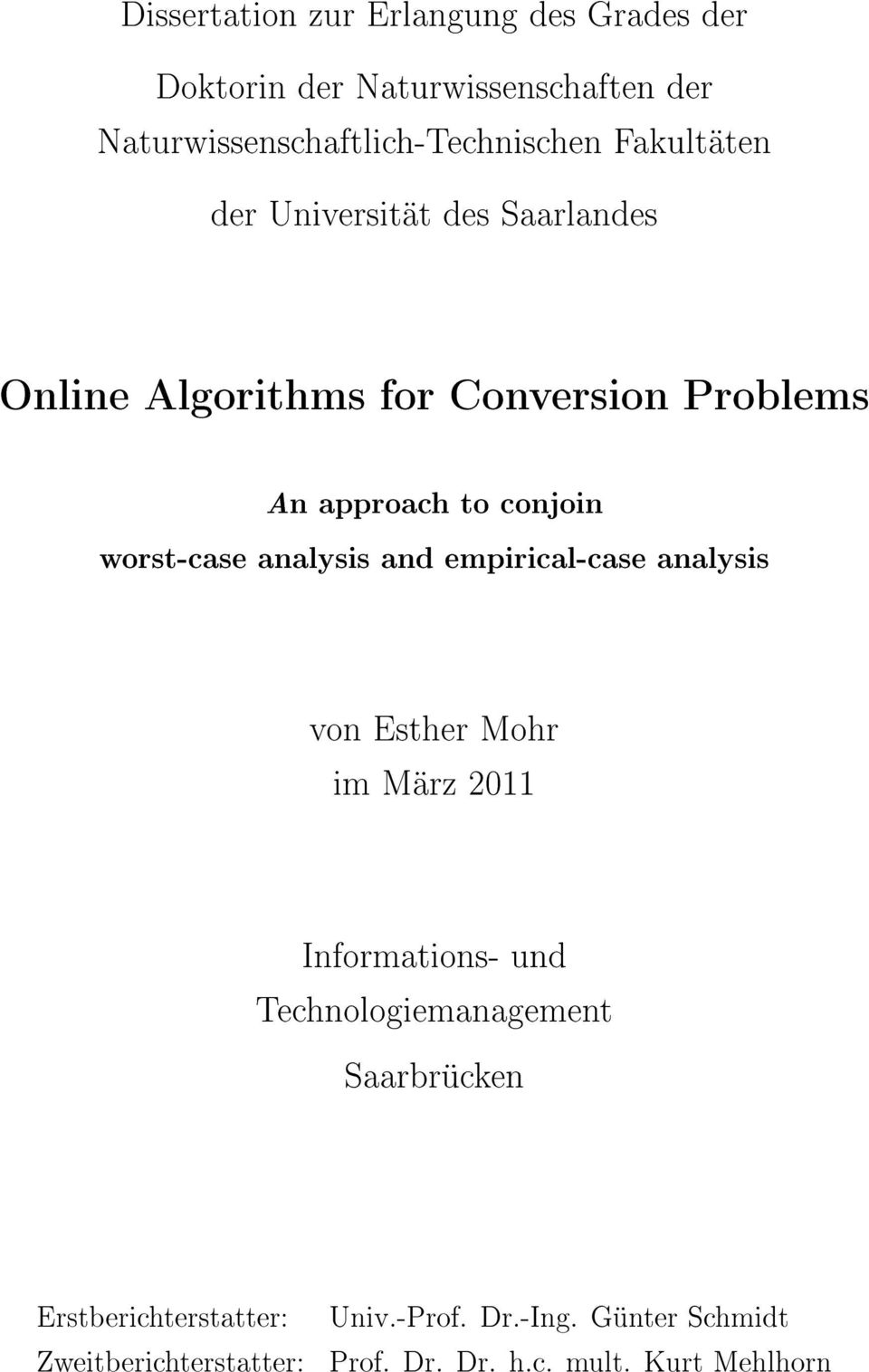worst-case analysis and empirical-case analysis von Esther Mohr im März 2011 Informations- und Technologiemanagement