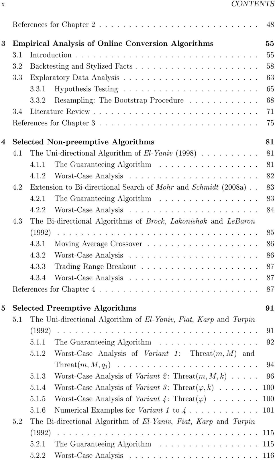 4 Literature Review............................ 71 References for Chapter 3........................... 75 4 Selected Non-preemptive Algorithms 81 4.1 The Uni-directional Algorithm of El-Yaniv (1998).