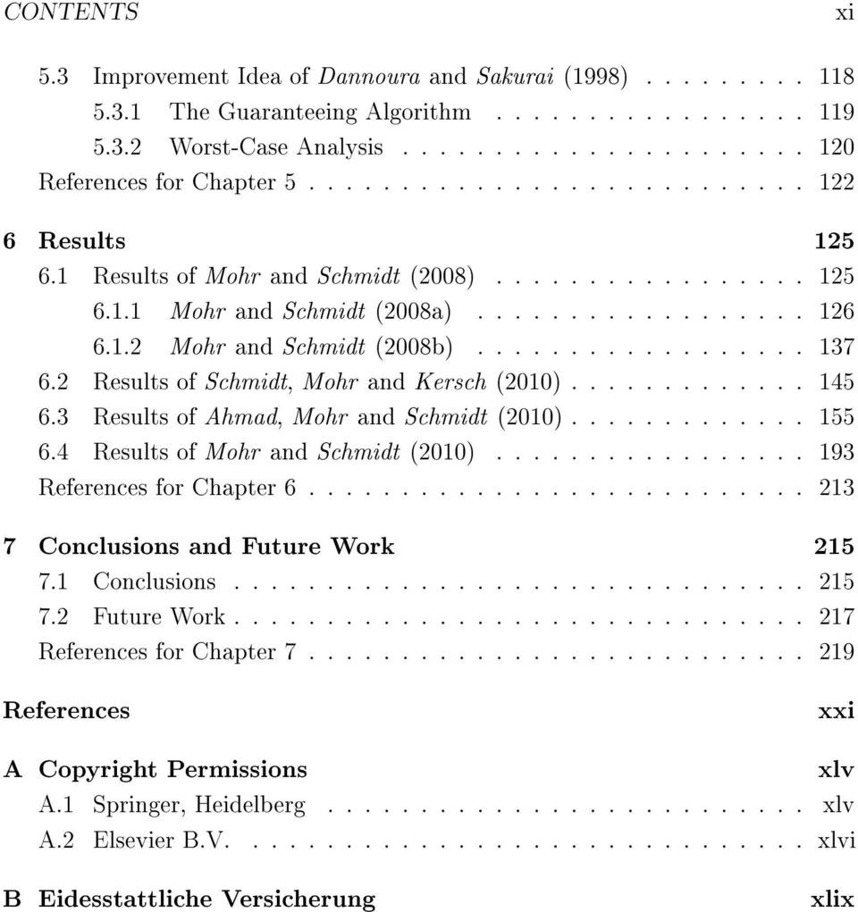 2 Results of Schmidt, Mohr and Kersch (2010)............. 145 6.3 Results of Ahmad, Mohr and Schmidt (2010)............. 155 6.4 Results of Mohr and Schmidt (2010)................. 193 References for Chapter 6.