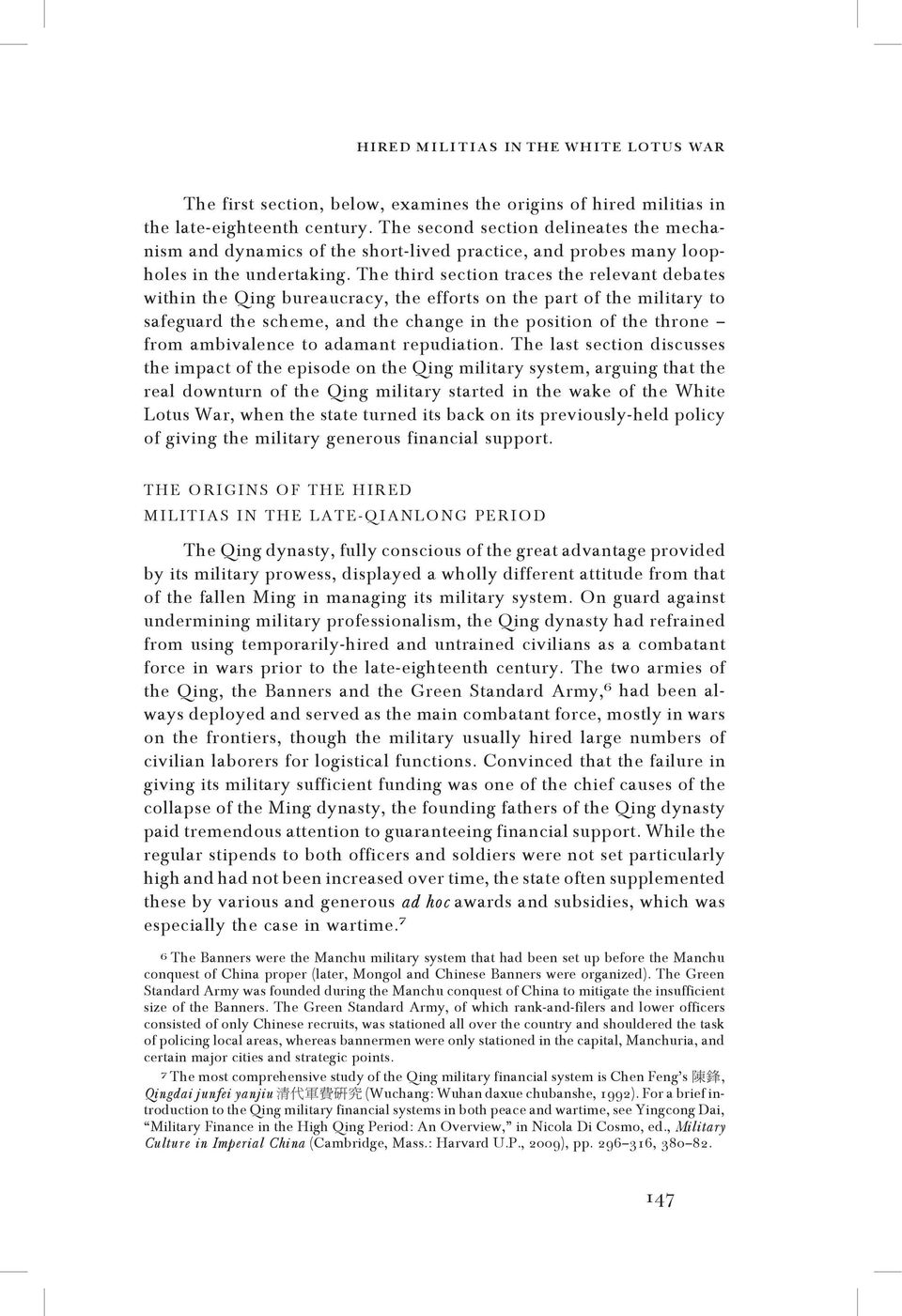 The third section traces the relevant debates within the Qing bureaucracy, the efforts on the part of the military to safeguard the scheme, and the change in the position of the throne from
