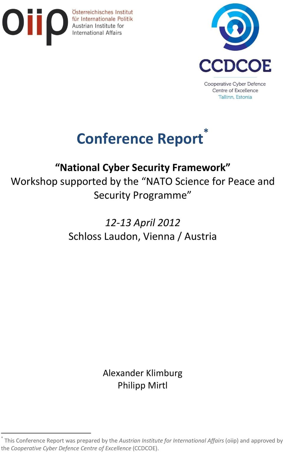 Philipp Mirtl * This Conference Report was prepared by the Austrian Institute for