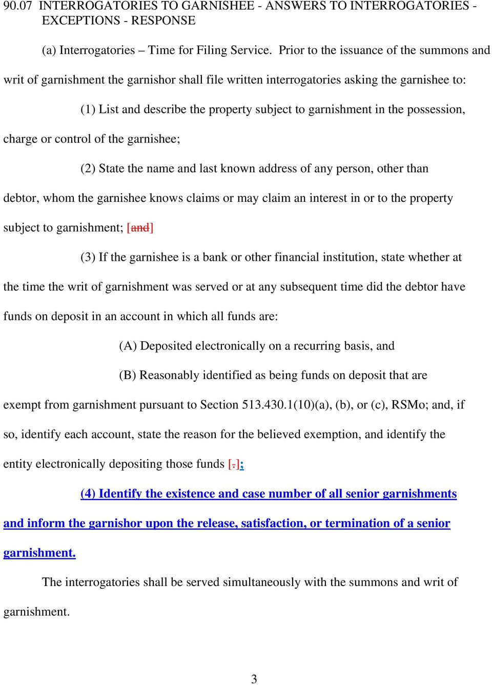 possession, charge or control of the garnishee; (2) State the name and last known address of any person, other than debtor, whom the garnishee knows claims or may claim an interest in or to the