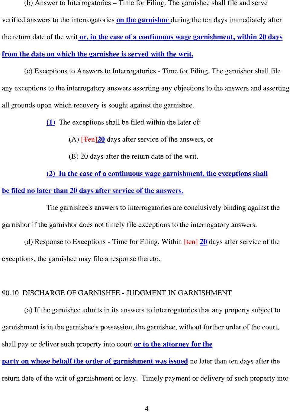 garnishment, within 20 days from the date on which the garnishee is served with the writ. (c) Exceptions to Answers to Interrogatories - Time for Filing.