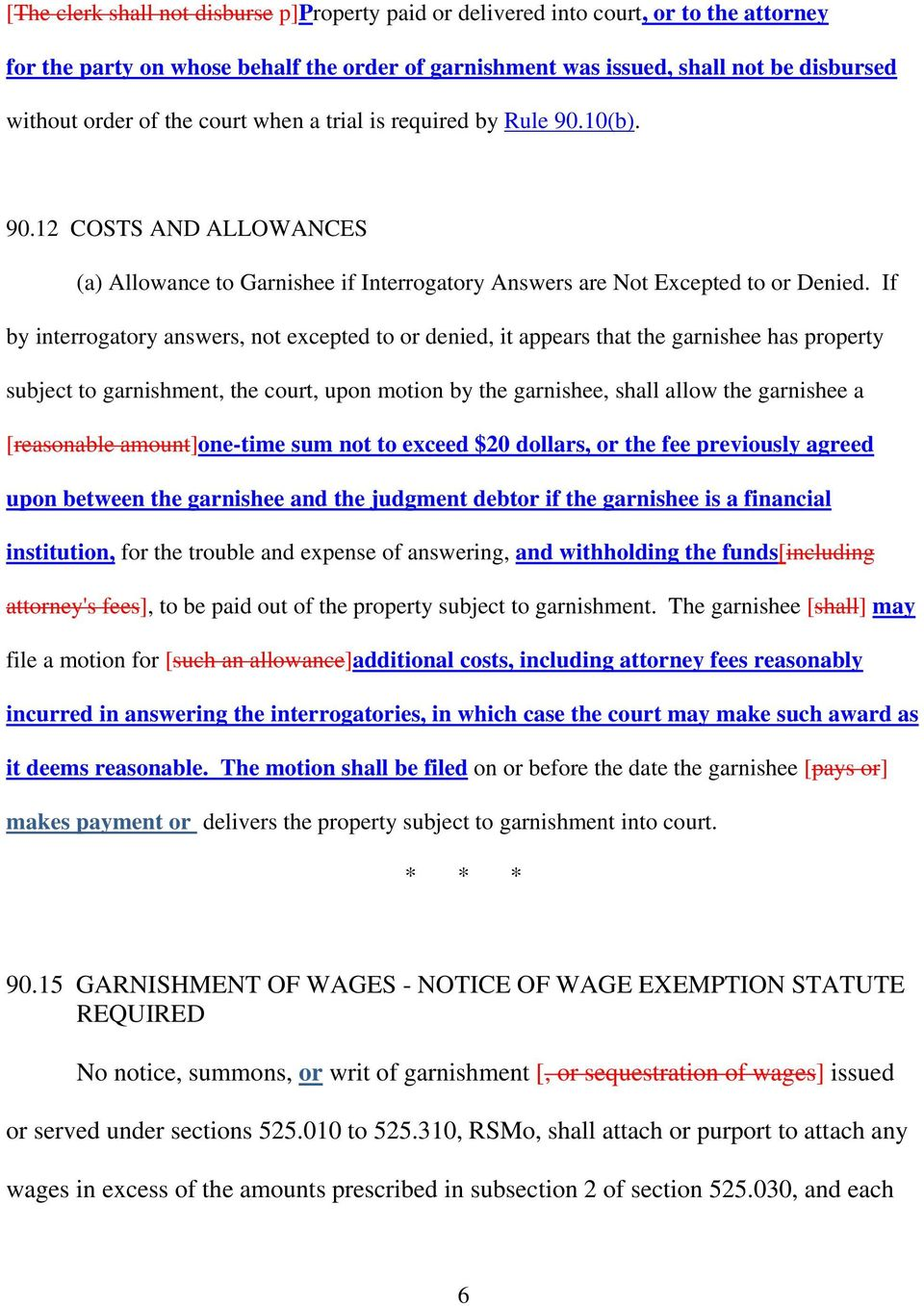 If by interrogatory answers, not excepted to or denied, it appears that the garnishee has property subject to garnishment, the court, upon motion by the garnishee, shall allow the garnishee a