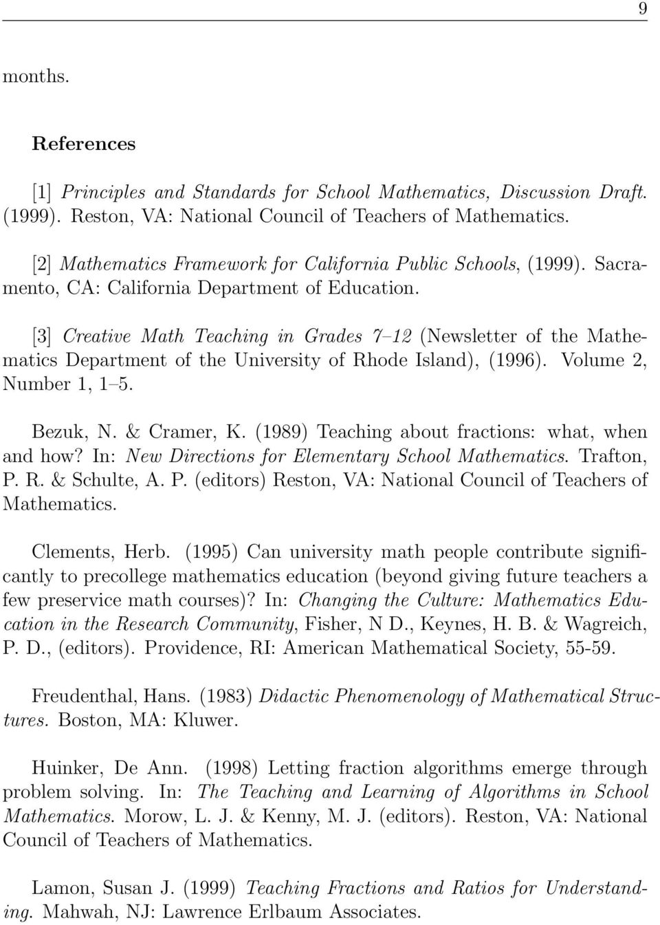 [3] Creative Math Teaching in Grades 7 12 (Newsletter of the Mathematics Department of the University of Rhode Island), (1996). Volume 2, Number 1, 1 5. Bezuk, N. & Cramer, K.