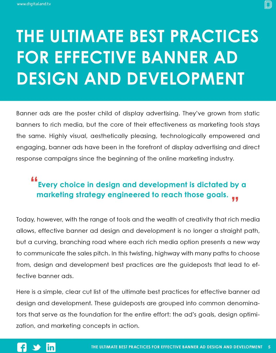 Highly visual, aesthetically pleasing, technologically empowered and engaging, banner ads have been in the forefront of display advertising and direct response campaigns since the beginning of the
