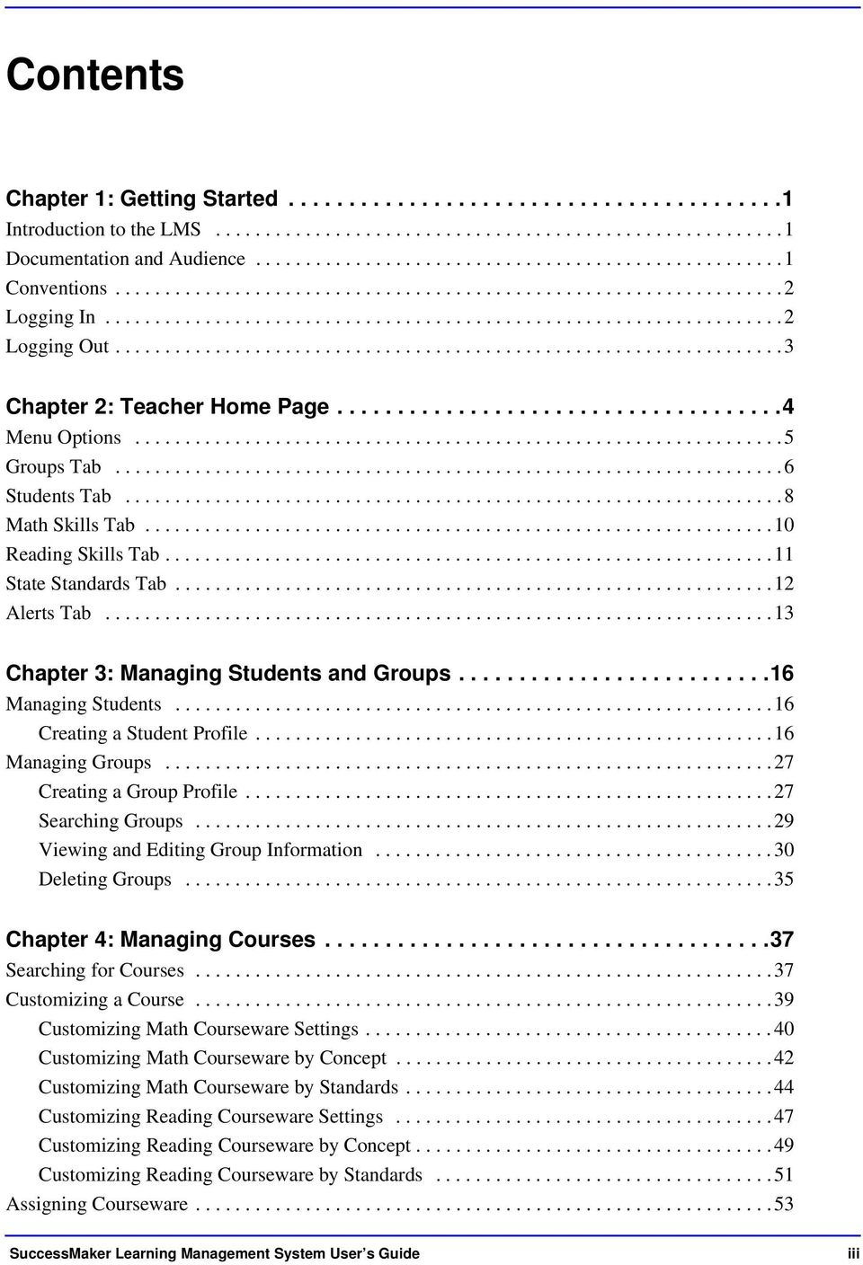 .................................................................. 3 Chapter 2: Teacher Home Page.....................................4 Menu Options................................................................. 5 Groups Tab.