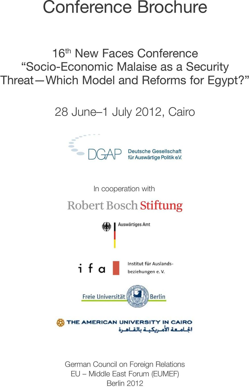 28 June 1 July 2012, Cairo In cooperation with German Council