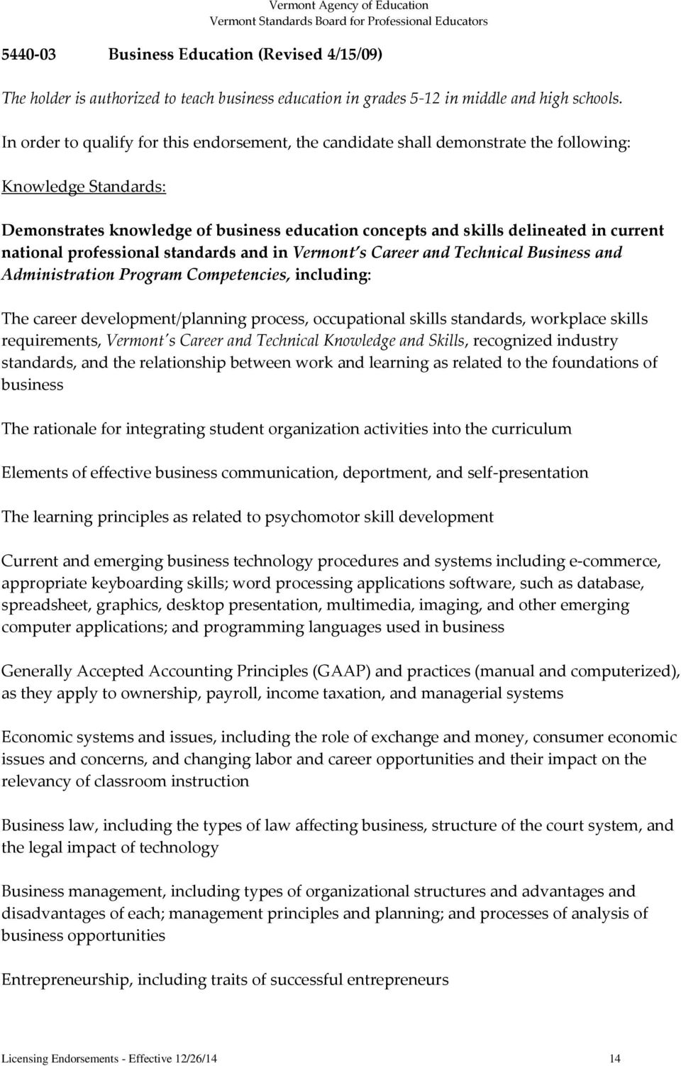 national professional standards and in Vermont s Career and Technical Business and Administration Program Competencies, including: The career development/planning process, occupational skills