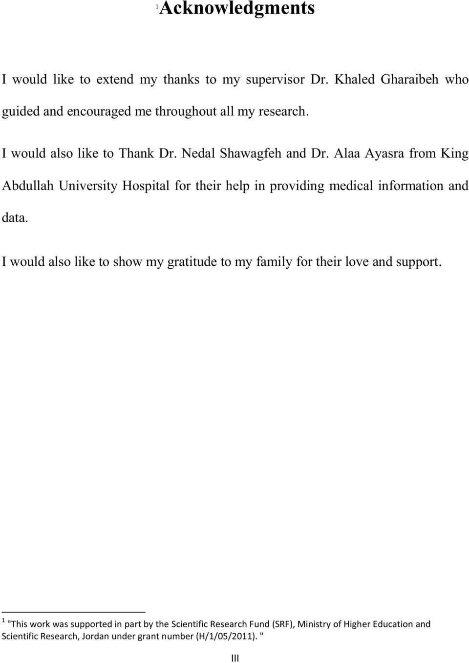 Alaa Ayasra from King Abdullah University Hospital for their help in providing medical information and data.
