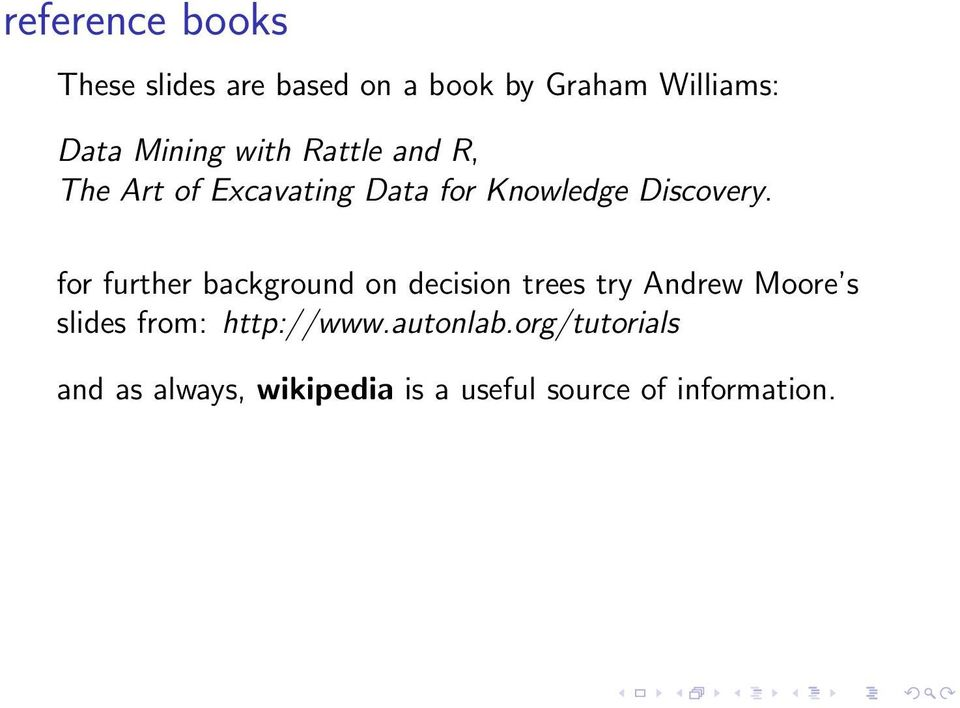 for further background on decision trees try Andrew Moore s slides from: