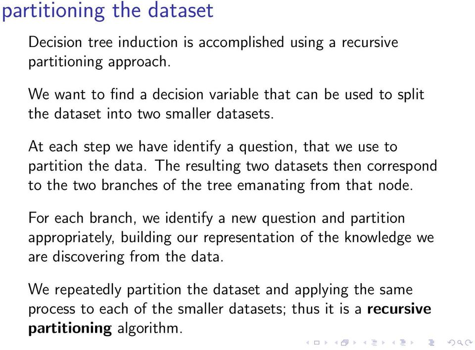 At each step we have identify a question, that we use to partition the data.