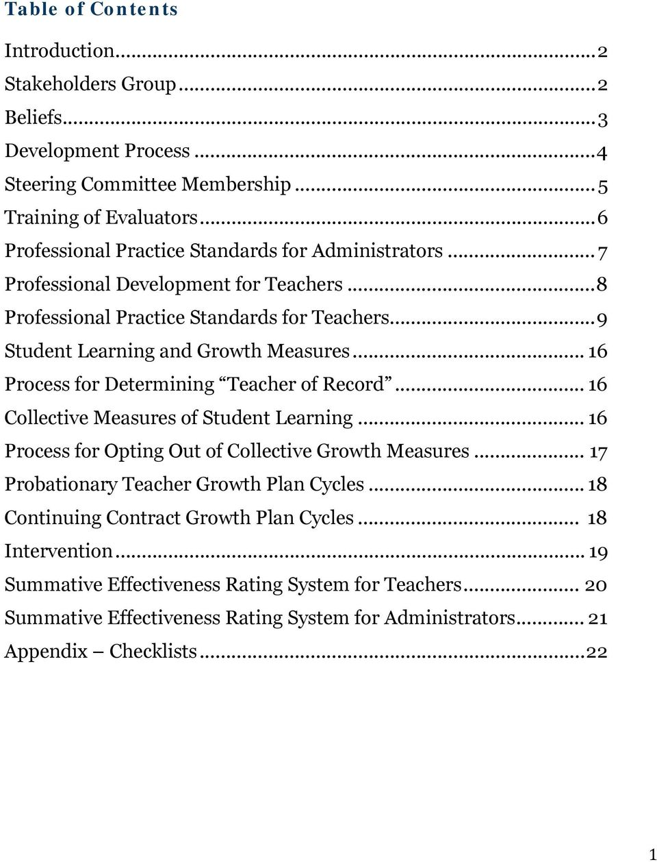 .. 16 Process for Determining Teacher of Record... 16 Collective Measures of Student Learning... 16 Process for Opting Out of Collective Growth Measures.